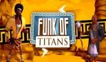 Funk of Titans - Teszt