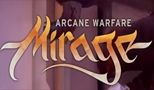 Mirage: Arcane Warfare [gameplay]