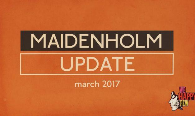 We Happy Few – The Maidenholm Update