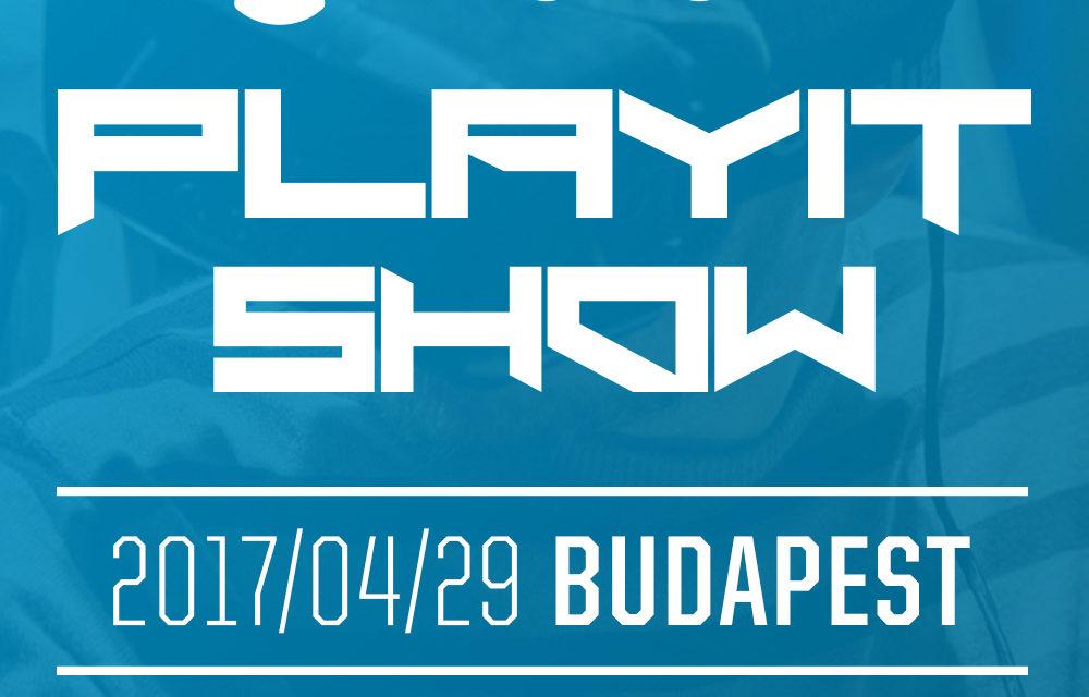 PlayIT Show 2017, tavasz – élménybeszámoló