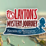Layton's Mystery Journey Katrielle and the Millionaires' Conspiracy – Játékteszt