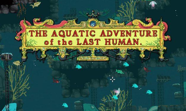 Aquatic Adventure of the last Human – játékteszt