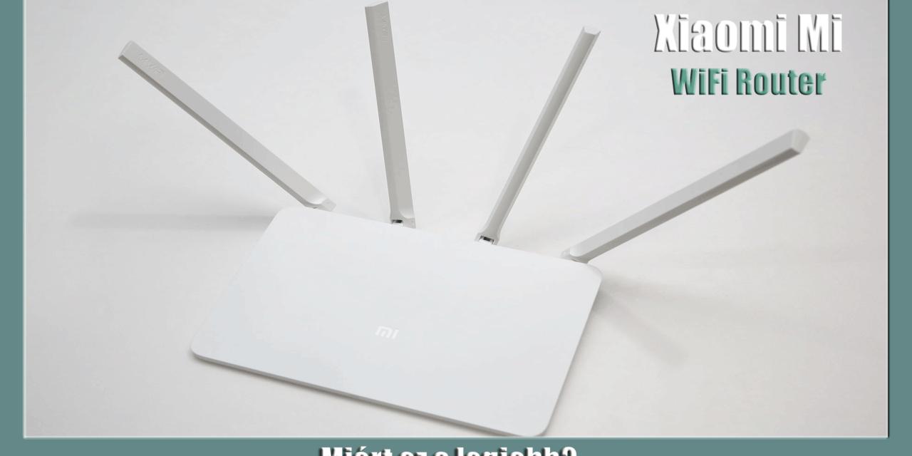 Miért ez a legjobb? – 4 antennás Xiaomi Mi WiFi Router 3