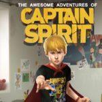 The Awesome Adventures of Captain Spirit – előre hozott megjelenés