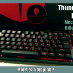 Miért ez a legjobb? – ThundeRobot K70 Mechanikus billentyűzet