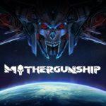 Mothergunship – Játékteszt