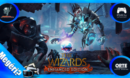 The Wizards -Enhanced Edition VR játékteszt