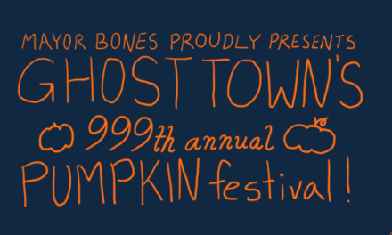 Mayor Bones Proudly Presents: Ghost Town's 999th Annual Pumpkin Festival – Halloween 2020